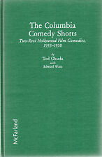 THE COLUMBIA COMEDY SHORTS: 1933-1958, Ted Okuda, 1986, virtually mint condition