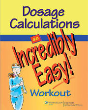 Dosage Calculations: An Incredibly Easy! Workout, Springhouse, Very Good