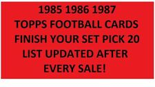 1985 1986 1987 Topps Football Finish Your set Pick 20 *
