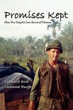 Promises Kept : How One Couple's Love Survived Vietnam by Leonard Rugh and...