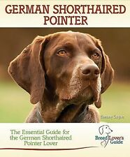 German Shorthaired Pointer: The Essential Guide for the German Shorthaired