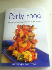 Party Food : Simple and Delicious Easy-to-Make Recipes (2002, Hardcover) S#3272