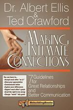 Making Intimate Connections: Seven Guidelines for Great Relationships and Better