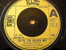 "RUBETTES - YOU'RE THE REASON WHY  7"" VINYL"