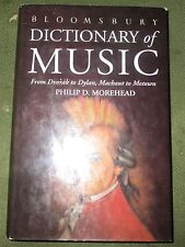 The Bloomsbury Dictionary of Music by Philip D. Morehead (Hardback, 1991)
