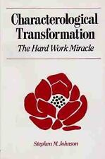 Characterological Transformation : The Hard Work Miracle-ExLibrary