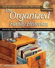 The Organized Family Historian : How to File, Manage, and Protect Your Genealog…
