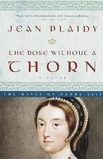 The Rose Without a Thorn: The Wives of Henry VIII, Plaidy, Jean, Good Condition,