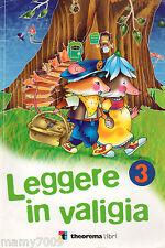 LIBRO=LEGGERE IN VALIGIA 3 - Theorema Libri - 2009