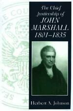 The Chief Justiceship of John Marshall, 1801-1835 (Chief Justiceships -ExLibrary