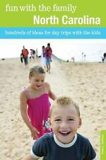 Fun with the Family North Carolina: Hundreds Of Ideas For Day Trips With The Kid