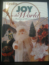 JOY TO THE WORLD, A TREASURY OF CHRISTMAS CRAFTS