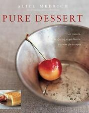 Pure Dessert by Medrich, Alice