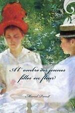 A l' Ombre des Jeunes Filles en Fleur by Marcel Proust (2015, Paperback,...