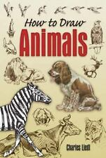 Dover Art Instruction: How to Draw Animals by Charles Liedl (2007, Paperback)