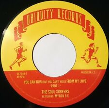 """Myron & E and The Soul Surfers You Can Run (But You Can't Hide) From My Love 7"""""""