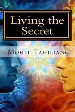 Living the Secret : A Tribute to Rhonda Byrne AndThe Secret Team by Mohit...