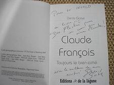 CLAUDE FRANCOIS TOUJOURS LE BIEN AIME GOISE DEDICACE LIVRE 2008 ED DE LA LAGUNE