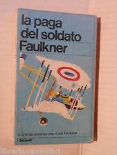 LA PAGA DEL SOLDATO William Faulkner Garzanti 1970 libro romanzo narrativa di