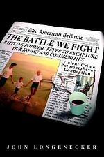 The Battle We Fight: Battling Potomac Fever To Recapture Our Homes and Communiti