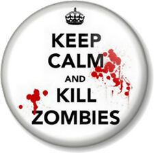 "KEEP CALM AND KILL ZOMBIES 25mm 1"" Pin Button Badge apocalypse dawn of the dead"