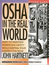 OSHA in the Real World : How to Maintain Workplace Safety While Keeping Your Com