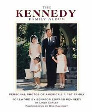 The Kennedy Family Album: Personal Photos of America's First Family First Famil