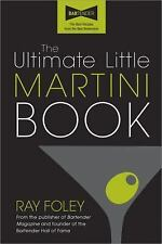 The Ultimate Little Martini Book by Ray Foley (2010, Paperback)