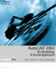 AutoCAD 2002: 3D Modeling: A Visual Approach (AutoCAD)