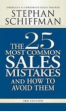 25 Most Common Sales Mistakes : And How to Avoid Them by Stephan Schiffman...