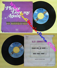LP 45 7'' VIP CONNECTION Please love me again West coast drive BLU no cd mc dvd