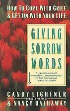 Giving Sorrow Words : How to Cope with Grief and Get on with Your Life by...