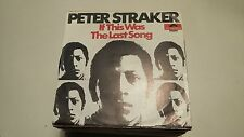 45T PETER STRAKER-IF THIS WAS THE LAST  SONG-