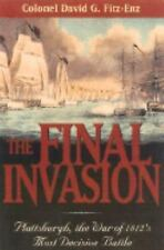 The Final Invasion: Plattsburgh, the War of 1812's Most Decisive Battl-ExLibrary