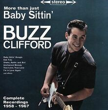 Complete Recordings 1958-1967: More Than Just Babysitting * by Buzz Clifford...