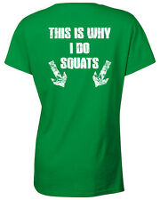 This is WHY I Do SQUATS Workout Crossfit Training BACK  Ladies Tee Shirt 836