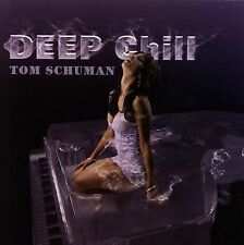 TOM SCHUMAN - DEEP CHILL - 12 TRACK MUSIC CD - BRAND NEW - G671