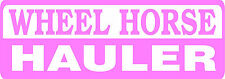 WHEEL HORSE HAULER DIE CUT DECAL - SET OF 2 - PINK
