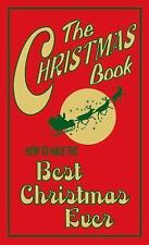 The Christmas Book: How To Have The Best Christmas Ever (Best at Everything) by