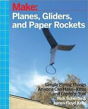 Planes, Gliders, and Paper Rockets : Simple Flying Things Anyone Can Make -...