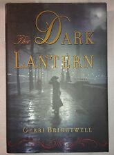 The Dark Lantern: A Novel 2008 by Brightwell, Gerri 0307395340