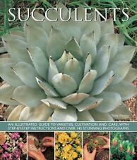 Succulents : An Illustrated Guide to Varieties, Cultivation and Care, with...
