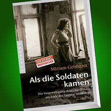 MIRIAM GEBHARDT | ALS DIE SOLDATEN KAMEN | Vergewaltigung Deutscher Frauen(Buch)