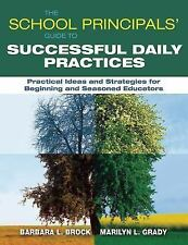 The School Principals' Guide to Successful Daily Practices : Practical Ideas...