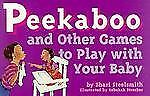 Peekaboo and Other Games to Play With Your Baby (Tools for Everyday...