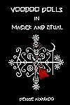 Voodoo Dolls in Magick and Ritual by Denise Alvarado (2009, Paperback)