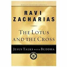 The Lotus and the Cross: Jesus Talks with Buddha (Great Conversations) Zacharia