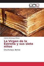 La Virgen de la Estrella y Sus Siete Ninos by Behoteguy Chavez Gabriela...