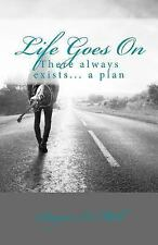 Life Goes On : There Always Exists... a Plan by Sanjeev Mall (2015, Paperback)