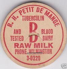 MILK BOTTLE CAP. R. H. PETIT DE MANGE. WILMINGTON, DE. DAIRY
